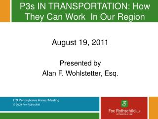 P3s IN TRANSPORTATION: How They Can Work  In Our Region