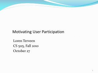 Motivating User Participation