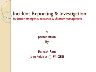 Incident Reporting & Investigation for better emergency response & disaster management
