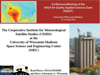 The Cooperative Institute for Meteorological Satellite Studies (CIMSS)  a t the