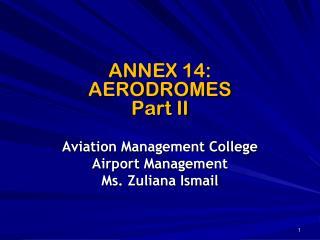 ANNEX 14: AERODROMES Part II