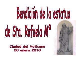 Bendición de la estatua de Sta. Rafaela Mª