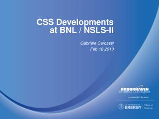 CSS Developments at BNL / NSLS-II