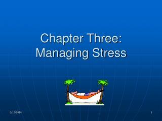 Chapter Three:  Managing Stress