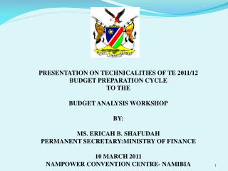 PRESENTATION ON TECHNICALITIES OF TE 2011/12 BUDGET PREPARATION CYCLE TO THE