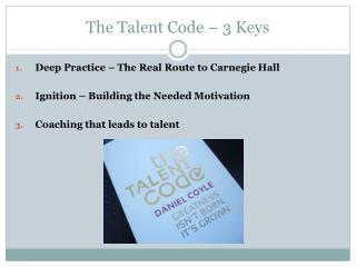 The Talent  Code – 3 Keys