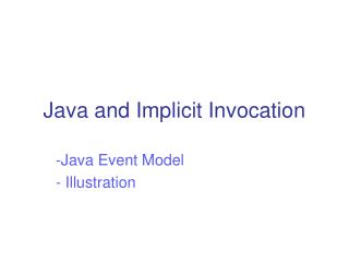 Java and Implicit Invocation