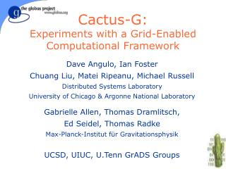 Cactus-G: Experiments with a Grid-Enabled Computational Framework