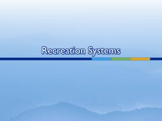 Recreation Systems