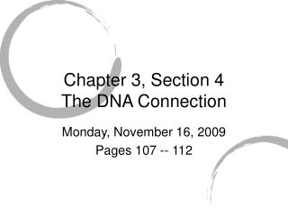Chapter 3, Section 4 The DNA Connection