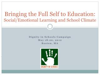 Bringing the Full Self to Education:  Social/Emotional Learning and School Climate