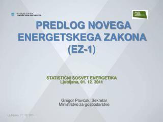 Predlog novega energetskega zakona  (EZ-1 )