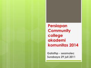 Persiapan Community college  akademi komunitas  2014
