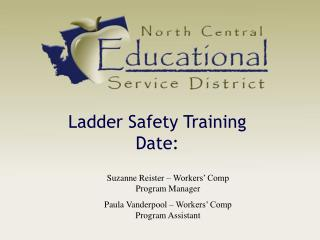 Ladder Safety Training Date: