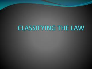 CLASSIFYING THE LAW