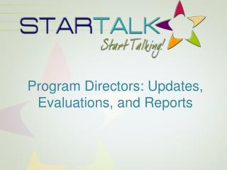 Program Directors: Updates,  Evaluations, and Reports