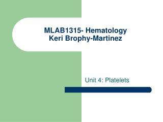 MLAB1315- Hematology Keri Brophy-Martinez