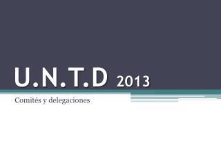 U.N.T.D  2013