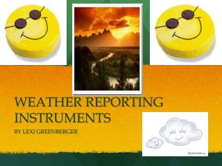 WEATHER REPORTING INSTRUMENTS