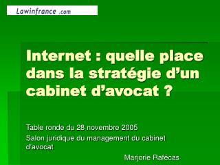 Internet : quelle place dans la strat�gie d�un cabinet d�avocat ?