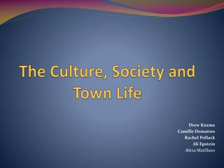 The Culture, Society and Town Life