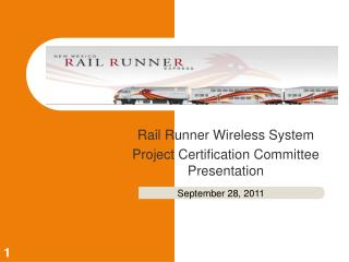 Rail Runner Wireless System Project Certification Committee Presentation