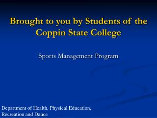 Brought to you by Students of the Coppin State College