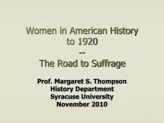 Women in American History to 1920 -- The Road to Suffrage