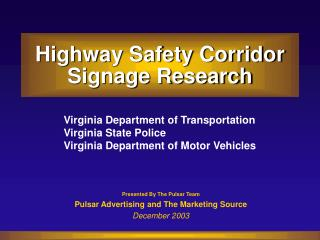 Highway Safety Corridor  Signage Research