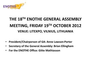 THE 18 TH  ENOTHE GENERAL ASSEMBLY MEETING, FRIDAY 19 TH  OCTOBER 2012