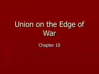 Union on the Edge of War