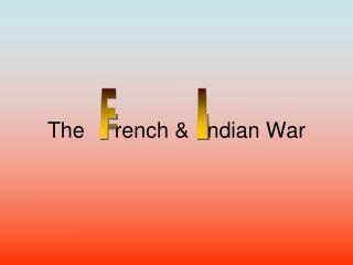 The     rench &   ndian War