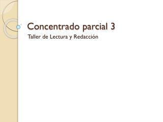 Concentrado parcial 3