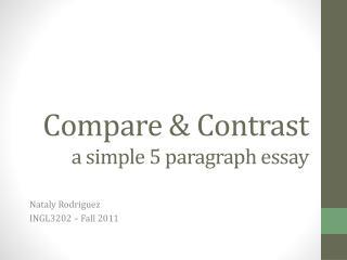 Compare  Contrast a simple 5 paragraph essay
