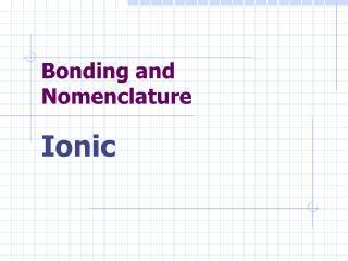 Bonding and Nomenclature