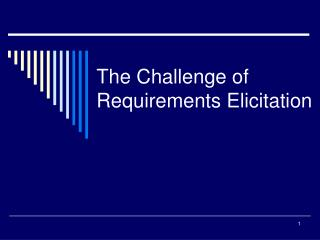 The Challenge of Requirements Elicitation
