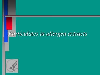 Particulates in allergen extracts