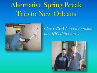 Alternative Spring Break Trip to New Orleans