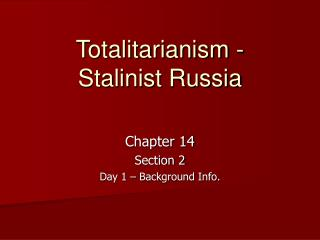 Totalitarianism - Stalinist Russia