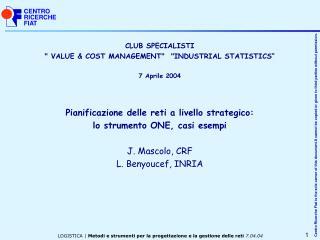 "CLUB SPECIALISTI "" VALUE & COST MANAGEMENT""  ""INDUSTRIAL STATISTICS"" 7 Aprile 2004"