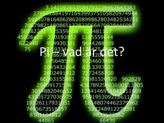 Pi – vad är det?