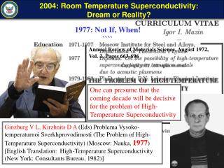 2004: Room Temperature Superconductivity: Dream or Reality?