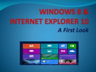 WINDOWS 8 & INTERNET EXPLORER 10 A First Look