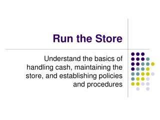 Run the Store