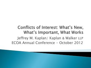 Conflicts of Interest: What's New, What's Important, What Works