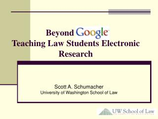 Beyond Google: Teaching Law Students Electronic Research