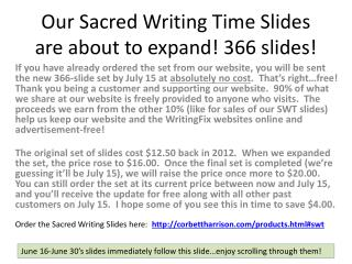Our Sacred Writing Time Slides are about to expand! 366 slides!
