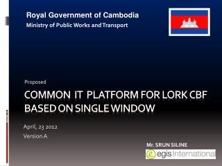 Common  IT  Platform for  Lork  CBF based on Single Window