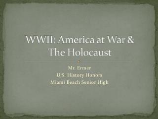 WWII: America  at  War &  The Holocaust