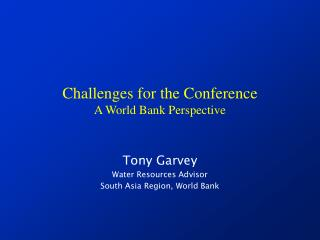 Challenges for the Conference A World Bank Perspective